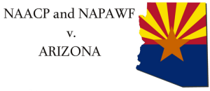 NAACP and NAPAWF v. ARIZONA